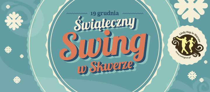 Świąteczny Swing w Skwerze - Potańcówka Lindy Hop